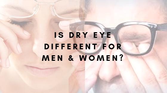 Is Dry Eye Different for Men & Women?